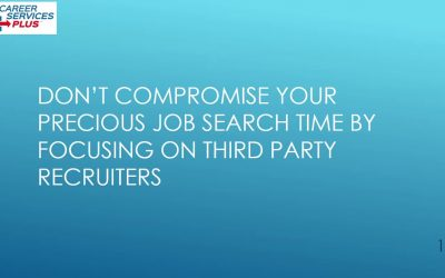 Don't compromise your precious job search time by focusing on third party recruiters
