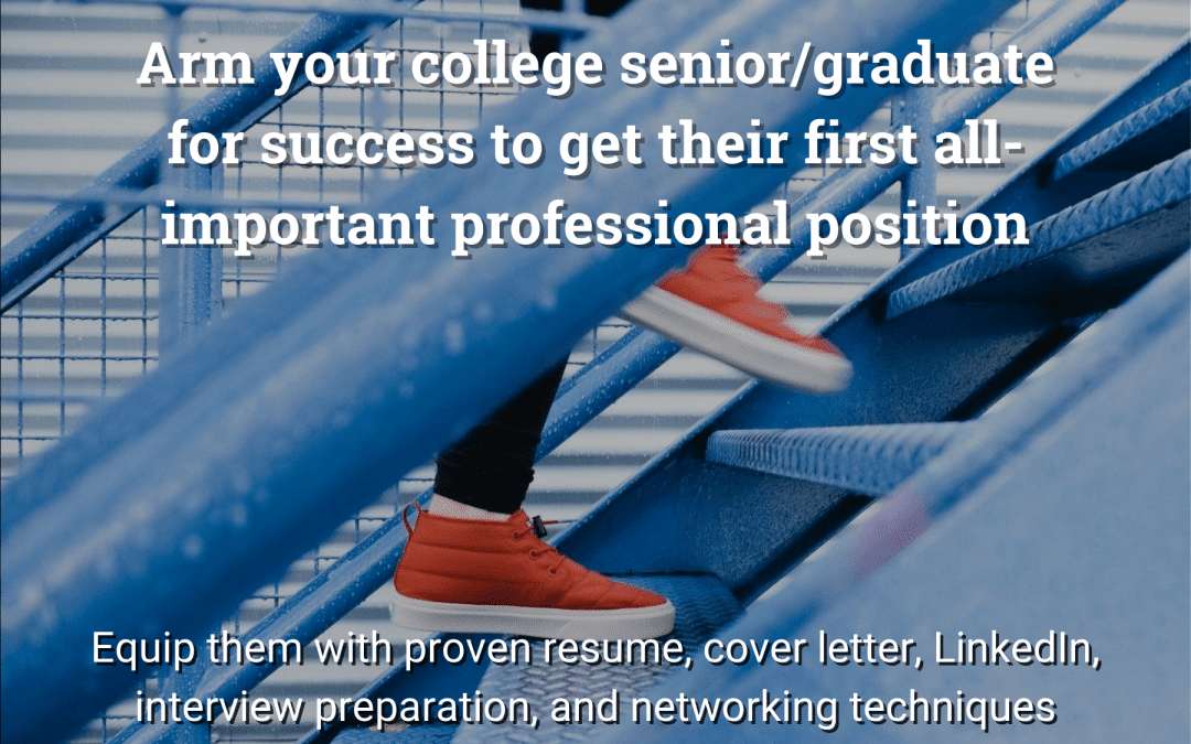 Hey Parents: New Video Program to Get Your College Senior/Graduate Their First Career Position